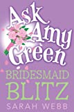 Bridesmaid Blitz (Ask Amy Green (Quality Numbered))