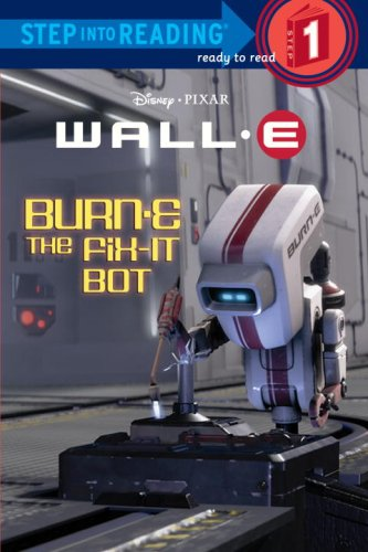 BURN-E the Fix-It Bot (Step into Reading)