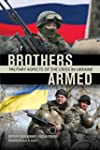 Brothers Armed: Military Aspects of t...