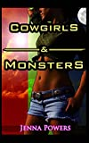Cowgirls and Monsters: Three Paranormal Sex Stories (Volume 1)