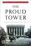 img - for The Proud Tower: A Portrait of the World Before the War, 1890-1914; Barbara W. Tuchman's Great War Series book / textbook / text book