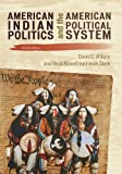 American Indian Politics and the American Political System (Spectrum Series: Race and Ethnicity in National and Global Politics)