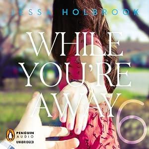 While You're Away Part VI | [Jessa Holbrook]