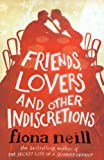 Fiona Neill Friends, Lovers And Other Indiscretions