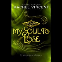 My Soul to Lose (       UNABRIDGED) by Rachel Vincent Narrated by Amanda Ronconi