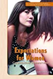 Expectations for Women: Confronting Stereotypes (A Young Woman
