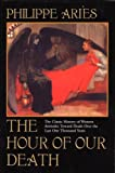 The Hour of Our Death (0394751566) by Aries, Philippe