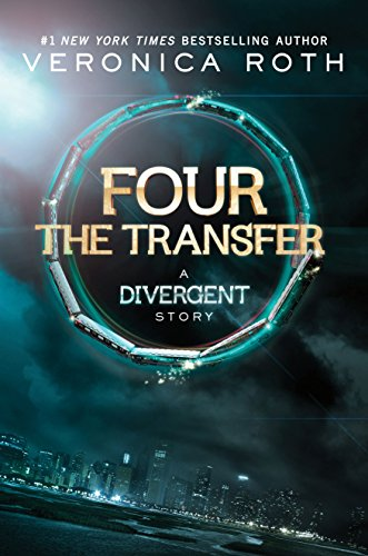 Four: The Transfer: A Divergent Story (Divergent Series)