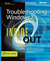 Troubleshooting Windows 7 Inside Out: The ultimate, in-depth troubleshooting reference Front Cover