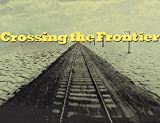 Crossing the Frontier: Photographs of the Developing West, 1849 to the Present (0811814203) by Rodriguez, Richard