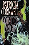 POINT OF ORIGIN (0316644390) by PATRICIA CORNWELL