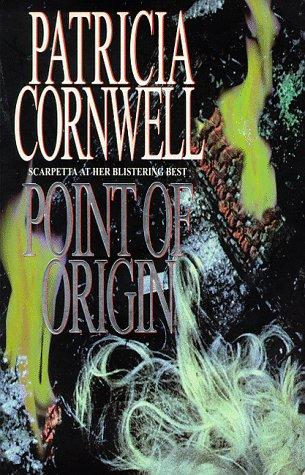 Point of Origin, Patricia Cornwell, Patricia Cornwell