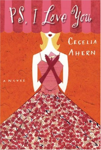 PS, I Love You: A Novel, Cecelia Ahern