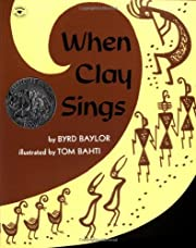 When Clay Sings by Byrd Baylor (1987-04-30)