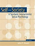 Self and  Society: A Symbolic Interactionist Social Psychology (9th Edition) (0205373585) by John P. Hewitt