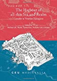 img - for The Harbour of All This Sea and Realm: Crusader to Venetian Famagusta (CEU Medievalia) book / textbook / text book