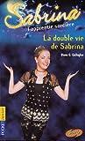 echange, troc Diana G. Gallagher - Sabrina, l'apprentie sorcière, tome 13 : La Double vie de Sabrina