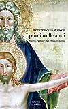 I primi mille anni: Storia globale del cristianesimo (Biblioteca Einaudi Vol. 4) (Italian Edition)