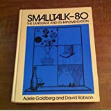 Smalltalk-80: The Language and its Implementation