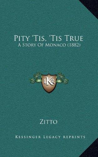 Pity 'Tis, 'Tis True: A Story of Monaco (1882)