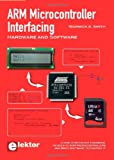 ARM Microcontroller Interfacing: Hardware and Software