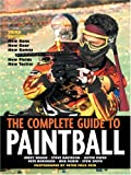 img - for The Complete Guide to Paintball, Third Edition book / textbook / text book