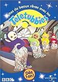echange, troc Les Teletubbies : Faites de beaux rêves avec les Teletubbies