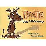 """Bertie, der Wachhundvon """"Rick Walton"""""""