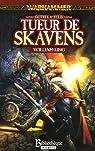 Warhammer - Gotrek et Felix 02 : Tueur de Skavens