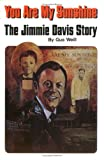 img - for You Are My Sunshine: The Jimmie Davis Story book / textbook / text book