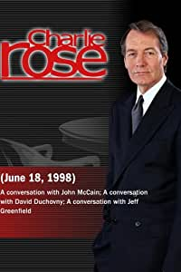 Charlie Rose with John McCain; David Duchovny; Jeff Greenfield (June 18, 1998)