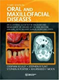 img - for Oral and Maxillofacial Diseases: An Illustrated Guide to Diagnosis and Management of Diseases of the Oral Mucosa, Gingivae, Teeth, Salivary Glands, Bones and Joints book / textbook / text book