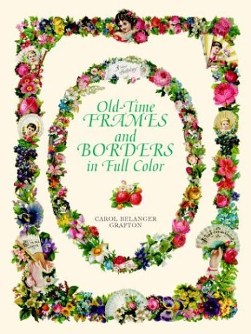 Old-Time Frames and Borders in Full Color (Dover Pictorial Archive), Carol Belanger Grafton