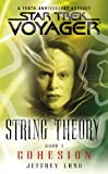 Star Trek: Voyager: String Theory #1: Cohesion: Cohesion: Cohesion Bk. 1 (Star Trek Voyager)
