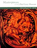 Masterpieces of the J. Paul Getty Museum: Decorative Arts (0892364556) by Getty Trust Publications