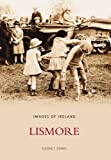 Dennis F Eugene Images of Lismore (Images of Ireland)