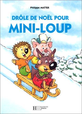 Mini-Loup : Drôle de Noël pour Mini-loup