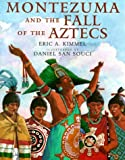 img - for Montezuma and the Fall of the Aztecs book / textbook / text book