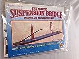 THE AMAZING SUSPENSION BRIDGE SCIENCE AND ARCHITECTURE KIT