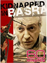 60 Minutes - Kidnapped in Basra
