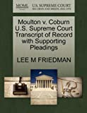 Moulton v. Coburn U.S. Supreme Court Transcript of Record with Supporting Pleadings (127008660X) by FRIEDMAN, LEE M