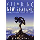 Climbing New Zealand: A Crag Guide for the Travelling Rock Climber ~ Alastair Lee