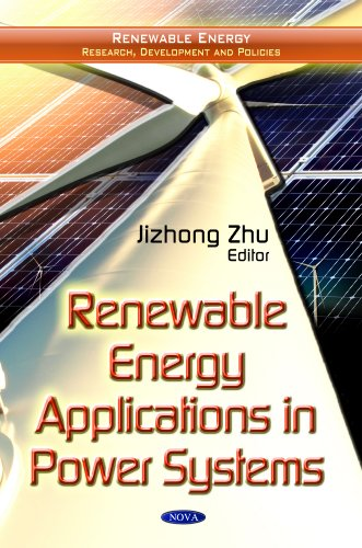 Renewable Energy Applications in Power Systems (Renewable Energy: Research, Development and Policies)