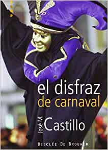 El Disfraz de Carnaval (Spanish Edition): Jose M. Castillo
