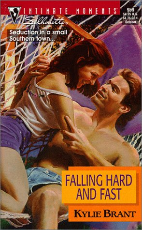 Falling Hard And Fast (Sullivan Brothers) (Silhouette Intimate Moments, 959), KYLIE BRANT