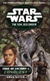 Star Wars: The New Jedi Order - Edge of Victory - Conquest (v. 1) (0099410281) by Keyes, Greg
