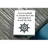 I Am Not Afraid Of Storms Sailing Paperweight