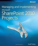 img - for Managing and Implementing Microsoft?? SharePoint?? 2010 Projects by Geoff Evelyn (2010-11-15) book / textbook / text book