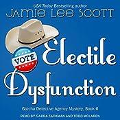 Electile Dysfunction: Gotcha Detective Agency Mystery, Book 6 | Jamie Lee Scott