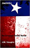 Jacinto: An Undead Texas Novel